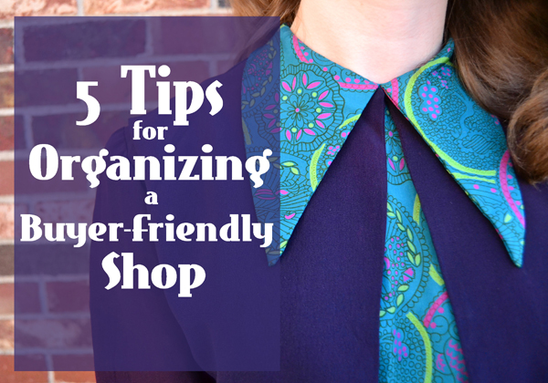 5 Tips for Organizing a Buyer-Friendly Shop