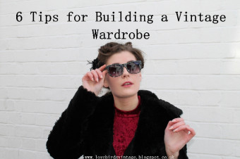 6 Tips for Building a Vintage Wardrobe