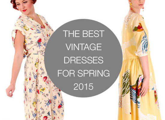The Best Vintage Dresses for Spring 2015